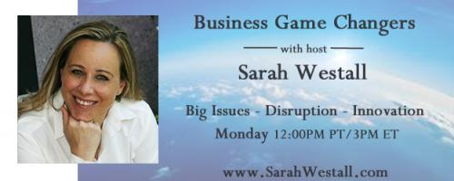 Business Game Changers Radio with Sarah Westall: Hive Mind One Singularity & AI Global Cryptocurrency w/ Kent Lewiss