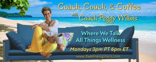 Coach, Couch, and Coffee Radio with Coach Peggy Willms - Where We Talk All Things Wellness : Coffee Time ~ Part 3 of 4. EVIL TWINS: Procrastination & Disorganization FOUR PART SERIES