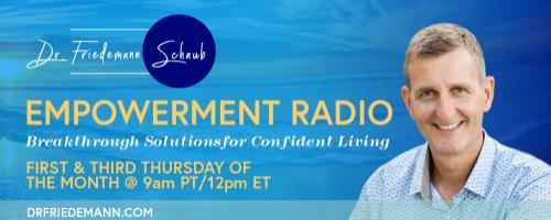 Empowerment Radio with Dr. Friedemann Schaub: Access the Power of Your Subconscious Mind