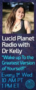 Lucid Planet Radio with Dr. Kelly