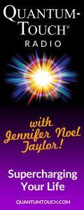 Quantum-Touch® Radio with Jennifer Noel Taylor: Supercharging Your Life!