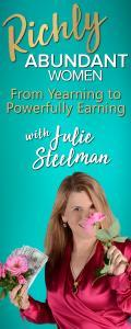 Richly Abundant Women - From Yearning to Powerfully Earning with Julie Steelman