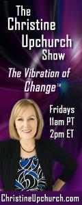 The Christine Upchurch Show: The Vibration of Change™