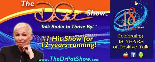 The Dr. Pat Show: Talk Radio to Thrive By!: Reconnecting to the Source with guest Ervin Laszlo!