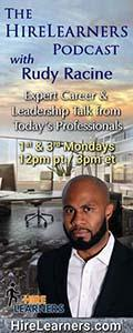 The HireLearners Podcast with Rudy Racine: Expert Career & Leadership Talk from Today's Professionals